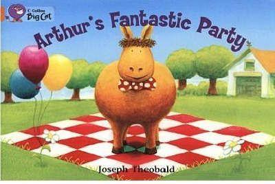 Arthur's Fantastic Party: Band 06/Orange Badger Learning