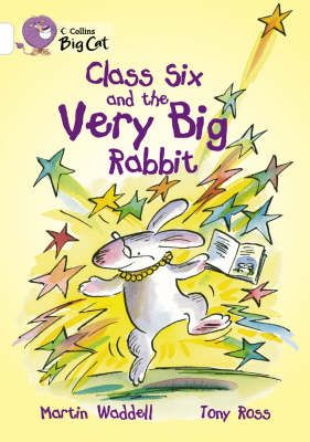 Class Six and the Very Big Rabbit: Band 10/White Badger Learning