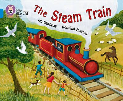 The Steam Train: Band 04/Blue (Collins Big Cat) Badger Learning