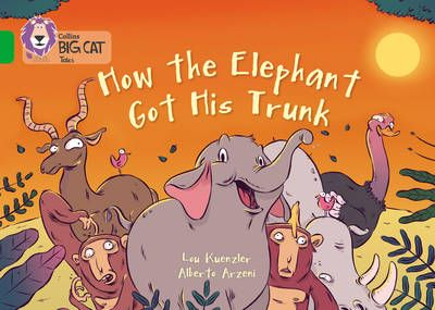 How the Elephant Got His Trunk: Band 05/Green Badger Learning