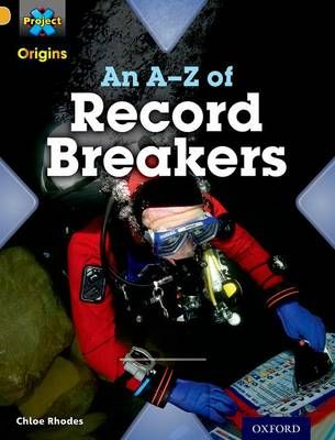 Project X Origins: Gold Book Band, Oxford Level 9: Head to Head: an A-Z of Record Breakers Badger Learning