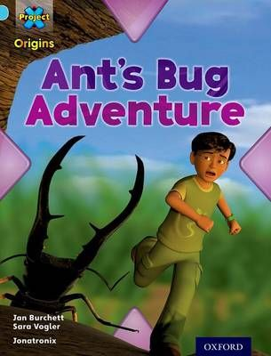 Project X Origins: Light Blue Book Band, Oxford Level 4: Bugs: Ant's Bug Adventure Badger Learning