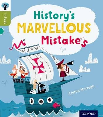 Oxford Reading Tree Infact: Level 7: History's Marvellous Mistakes Badger Learning