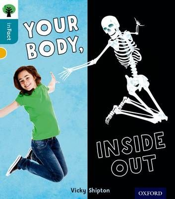 Oxford Reading Tree Infact: Level 9: Your Body, Inside Out Badger Learning