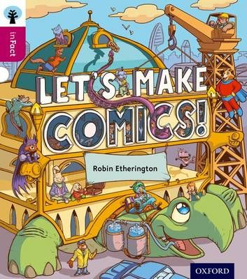Oxford Reading Tree Infact: Level 10: Let's Make Comics! Badger Learning