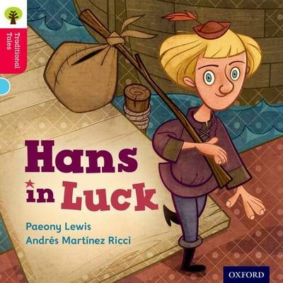 Oxford Reading Tree Traditional Tales: Level 4: Hans in Luck Badger Learning
