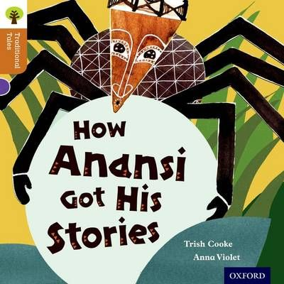 Oxford Reading Tree Traditional Tales: Level 8: How Anansi Got His Stories Badger Learning