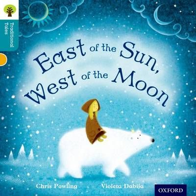 Oxford Reading Tree Traditional Tales: Level 9: East of the Sun, West of the Moon Badger Learning