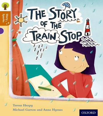 Oxford Reading Tree Story Sparks: Oxford Level 8: The Story of the Train Stop Badger Learning