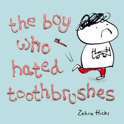 The Boy Who Hated Toothbrushes Badger Learning