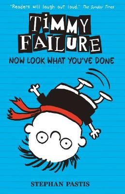 Timmy Failure: Now Look What You've Done Badger Learning