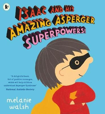 Isaac and His Amazing Asperger Superpowers! Badger Learning