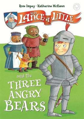 Sir Lance-a-Little and the Three Angry Bears Badger Learning