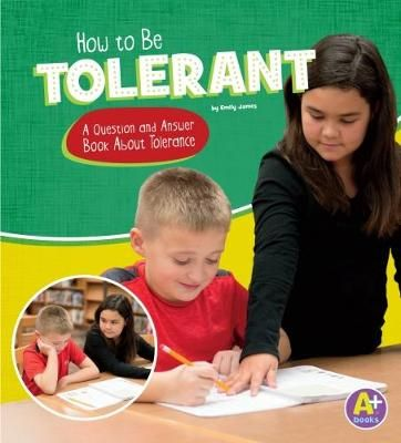 How to Be Tolerant: A Question and Answer Book About Tolerance Badger Learning