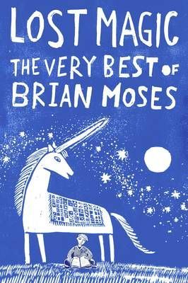 Lost Magic: The Very Best of Brian Moses Badger Learning