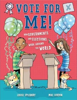 Vote for Me!: Democracies, dictators and decision-makers Badger Learning