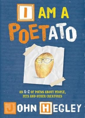 I am a Poetato: An A-Z of Poems About People, Pets and Other Creatures Badger Learning