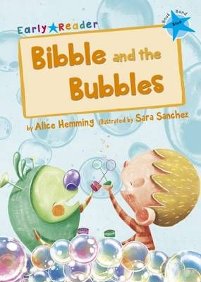 Bibble and the Bubbles (Early Reader) Badger Learning