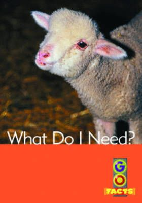What Do I Need? (Go Facts Level 3) Badger Learning
