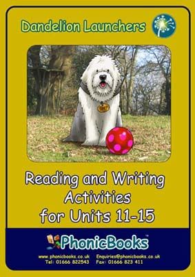 Dandelion Launchers: Reading and Writing Activities for Units 11-15 Badger Learning