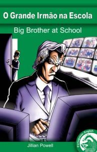 Big Brother @ School (English/Portuguese Edition)