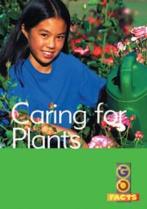 Caring for Plants (Go Facts Level 1)
