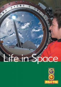 Life in Space (Go Facts Level 4)