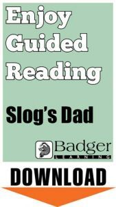 Enjoy Guided Reading: Slog's Dad Teacher Notes
