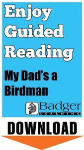 Enjoy Guided Reading: My Dad's a Birdman Teacher Notes