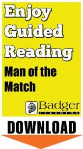 Enjoy Guided Reading: Man of the Match Teacher Notes