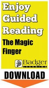 Enjoy Guided Reading: The Magic Finger Teacher Notes