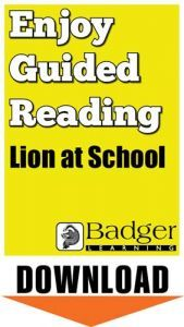 Enjoy Guided Reading: Lion at School Teacher Notes