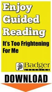 Enjoy Guided Reading: It's Too Frightening For Me Teacher Notes
