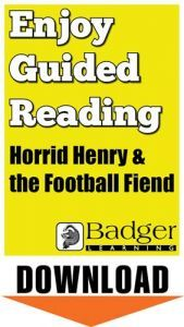 Enjoy Guided Reading: Horrid Henry & the Football Fiend Teacher Notes