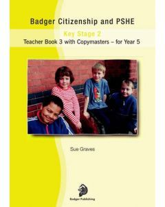 Badger Citizenship and PSHE for Year 5: Bk. 3: Teacher Book with Copymasters