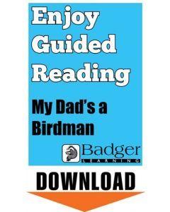 Enjoy Guided Reading: My Dad's a Birdman Teacher Notes