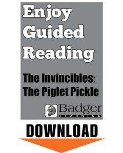 Enjoy Guided Reading: The Invincibles: The Piglet Pickle Teacher Notes